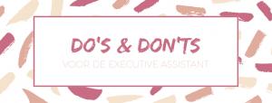 Do's en Don'ts - Executive Assistant