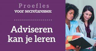 Secretaresse proefles: Adviseren kan je leren